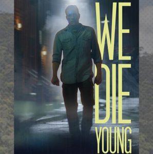 we die young movie